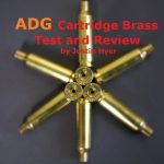 ADG Rifle Cartridge Brass Review by LRO Editor Justin Hyer