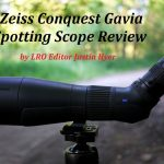 Review of the Zeiss Conquest Gavia Spotting Scope by LRO Editor Justin Hyer