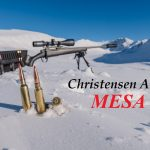 Christensen Arms MESA Review by LRO Editors Luke and Rachel Conner