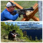 Episode # Two, How to get Started in PRS Shooting, Caliber selection